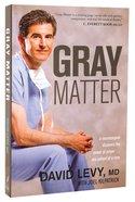 Gray Matter: A Neurosurgeon Discovers the Power of Prayer