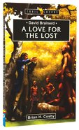 David Brainerd - a Love For the Lost (Trail Blazers Series)