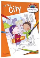 In the City (Rainbow Colouring Book Series)