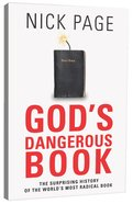 Gods Dangerous Book: The Surprising History of the Worlds Most Radical Book