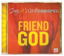 Songs 4 Worship Gospel: Friend of God
