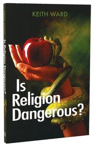 Is Religion Dangerous?