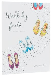 Notebook Journal: Walk By Faith (White/womens Colourful Shoes)