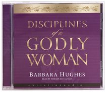 Disciplines of a Godly Woman (Unabridged Mp3)