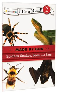 Spiders, Snakes, Bees and Bats (I Can Read!2/made By God Series)