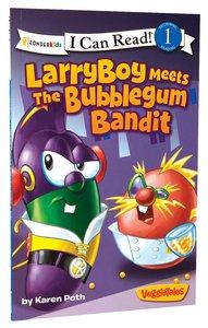 Larryboy Meets the Bubblegum Bandit (I Can Read!1/veggietales Series)