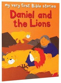 Daniel and the Lions (My Very First Bible Stories Series)