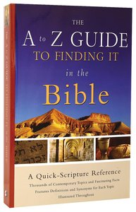 The A-Z Guide to Finding It in the Bible