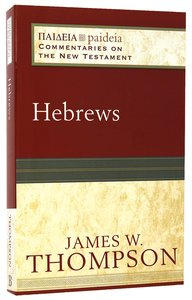 Hebrews (Paideia Commentaries On The New Testament Series)