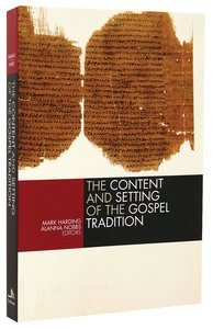 Content and Setting of the Gospel Tradition