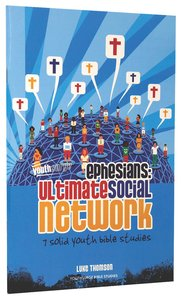 Ephesians - Ultimate Social Network (Youthsurge Bible Studies Series)