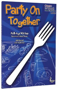 Party on Together: Multi-Age Worship Resources and Bible Studies