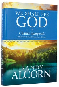 We Shall See God; Classic Devotional Thoughts on Heaven