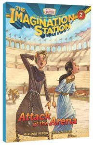 Attack At the Arena (#02 in Adventures In Odyssey Imagination Station Series)