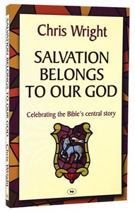Salvation Belongs to Our God (Re-issue)