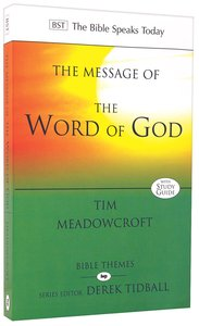 Message of the Word of God, The: The Glory of God Made Known (Bible Speaks Today Themes Series)