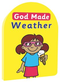 God Made Weather (God Made Series)