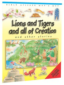 Lions and Tigers and All of Creation (#04 in Bible Sticker Whos Who Series)