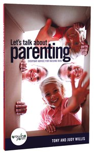 Lets Talk About Parenting - Everyday Advice For Raising Kids