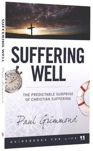 Suffering Well (Guidebooks For Life Series)