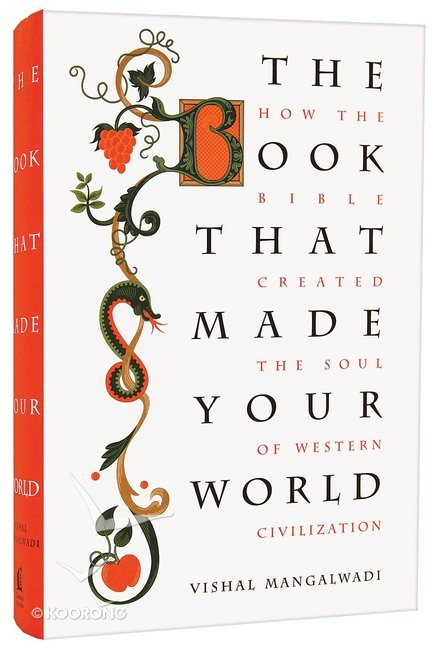 Image result for The Book that Made Your World: How the Bible Created the Soul of Western Civilization