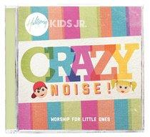 Hillsong Kids Jr. 2011: Crazy Noise