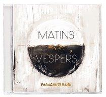 2011 Matins: Vespers (2 Cd)