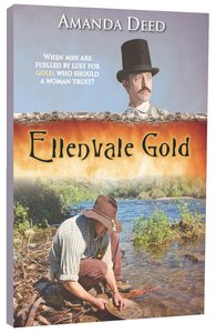 Ellenvale Gold (#01 in Jacksons Creek Trilogy Series)