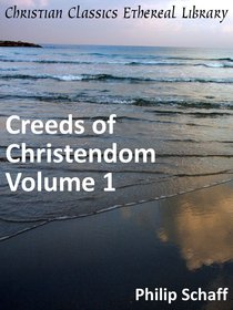 Creeds of Christendom, Volume 1