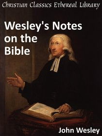 Wesleys Notes on the Bible