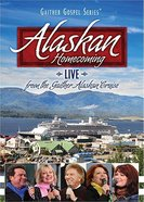 Alaskan Homecoming - Live From the Gaither Alaskan Cruise (Gaither Gospel Series)