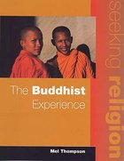 Buddhist Experience (Pupils Book 2ed) (Seeking Religion Series)