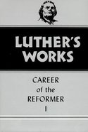 Career of the Reformer 1 (#31 in Luthers Works Series)