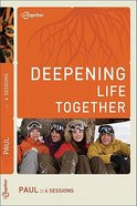 Paul (Deepening Life Together Series)