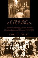 A New Way of Belonging (Historical Series Of The Reformed Church In America)