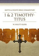 Shbc Bible Commentary: 1 & 2 Timothy & Titus (Smyth & Helwys Bible Commentary Series)