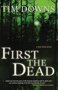 First the Dead (Bugman Novel Series)