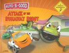 Attack of the Runaway Robot (Auto B Good Series)