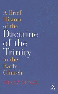 A Brief History of the Doctrine of the Trinity in the Early Church