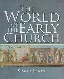 The World of the Early Church: A Social History