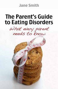 The Parents Guide to Eating Disorders
