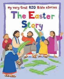 My Very First Big Bible Stories: The Easter Story