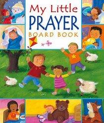 My Little Prayers Board Book