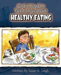 Healthy Eating (God, I Need To Talk To You About Series)