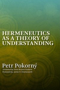 Hermeneutics as a Theology of Understanding (Vol 1)