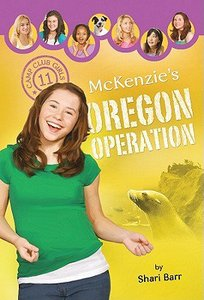 Mckenzies Oregon Operation (#11 in Camp Club Girls Series)