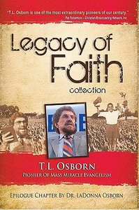 Legacy of Faith Collection: T.L. Osborne