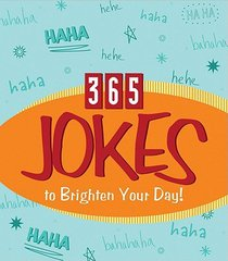 365 Daybrighteners: Jokes To Brighten Your Day