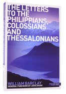 Letter to the Philippians, Colossians and Thessalonians (New Daily Study Bible Series)