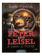 A Lesson in Courage (#01 in Peter And Leisle Series)